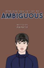 Ambiguous ✔ by arodynamics