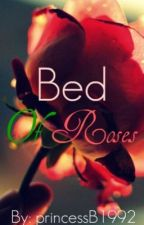 Bed of Roses (Watty Awards) by princessB1992