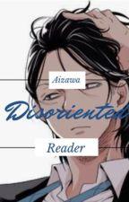 Disoriented (AizawaXReader) by Xxxforever27xxX