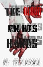 The Blood On His Hands  by Scott_Alpha