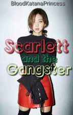 Scarlett and her HOT Gangster by BloodKatanaPrincess