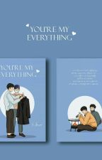 You're my everything(Zaw and Uni) (Completed) by Park_Byun_6104