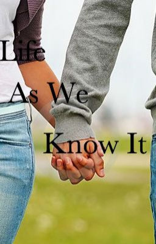 Life As We Know It by Harlay12