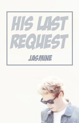 His Last Request // Liam Payne