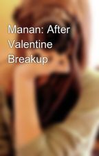 Manan: After Valentine Breakup💔 by adreamstar