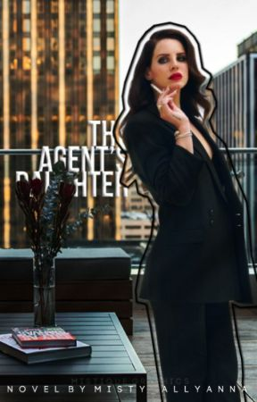 The Agent's Daughter by Misty_Allyanna