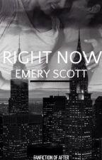 RIGHT NOW - EMERY SCOTT by Mayagustafson