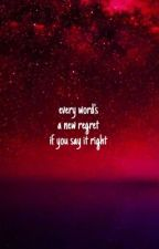 every word's a new regret if you say it right by tvcksfvrsnvcks