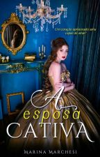 A Esposa Cativa by MM_Autora