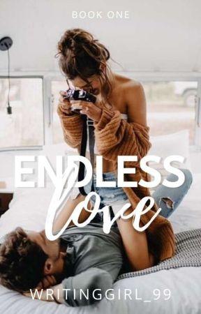 Endless Love ~ Book 1 (November 2019) by Writinggirl_99