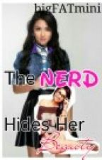 [KathNiel] The Nerd Hides Her Beauty by bigFATmini
