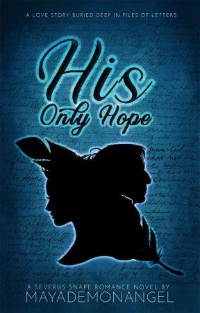 His Only Hope || A Severus Snape Romance Novel by MayaDemonAngel