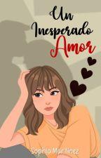Un Inesperado Amor Libro #1.5 by Sophia_Mc