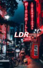 LDR (Chat Story) by HanaZacharieMejia