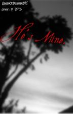 He's Mine (BTSxJimin) by YuriDisaster