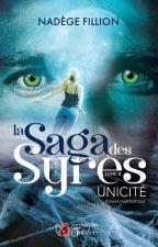La Saga des Syrès : Unicité ( tome 2)TERMINÉ by NadegeFil