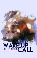 wake up call [coming soon] by amatuers