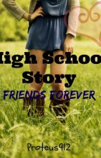 Highschool Story: Friends Forever (re-writing) by proteus912