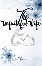 MS #1: The Unfaithful Wife (Completed) by candiicrush