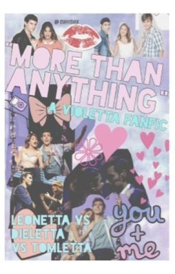 """""""More Than Anything"""": A Violetta Fanfic"""