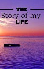 Story of my life by fulanigirlliving