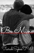 Be Mine by ItsJustT