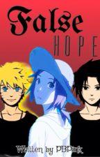 False Hope (Modern SasuSaku Fanfiction) by PBPink