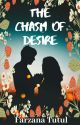 The Chasm Of Desire by FarzanaTutul