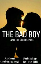 The Bad Boy and The Cheerleader by Its_Me_Lilli