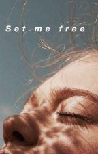 Set me free C.S by http_gaya