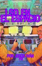 LSD EN EL ESPACIO by IvxnRS
