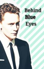 Behind Blue Eyes [Tom Hiddleston CZ FanFic] by GoddessOfPudding