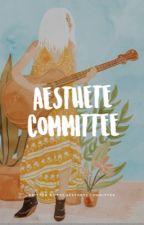 aesthete committee - HIRING by aesthetecommittee