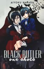 Black Butler One-Shots by ZamaieWrites