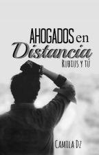 Ahogados en distancia (Rubius y tú) by Rubi0la