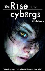 The Rise of the Cyborgs #DiverseLit by The-Scrivener