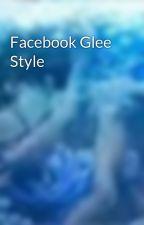 Facebook Glee Style by HerTyperGal411