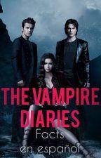 The Vampire Diaries-FACTS EN ESPAÑOL by CarmenDrimes