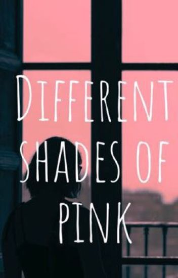 Different shades of pink. { G.D }
