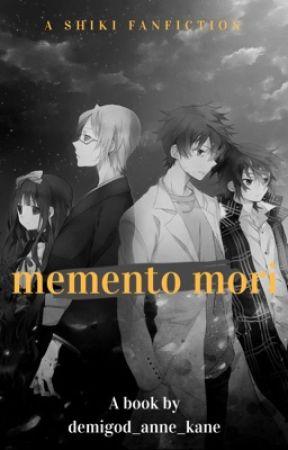 Memento Mori | a Shiki fanfiction  by demigod_anne_kane