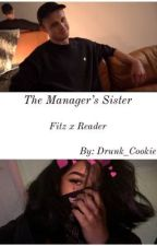 The Manager's Sister (Fitz x Reader) by Drunk_Cookie