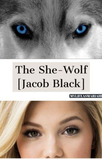 A twilight Saga: The she-wolf [Jacob Black] - Maria<3