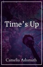 Times up  by CamAshsmith