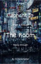Elephant In The Room by CriticScripter