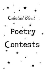 Celestial Blood Poetry Contests [OPEN] by celestialbloodlitmag