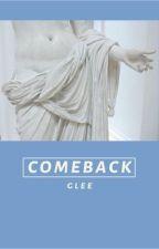 comeback | glee by rosecoloreddreams