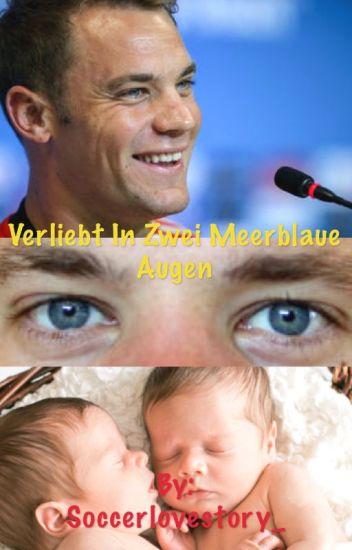 Verliebt in zwei meerblaue Augen (Manuel Neuer FF)