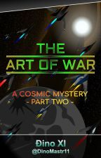 The Art of War (Part 2) by DinoMastr11
