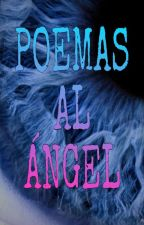 Poemas al ángel by ArienGates