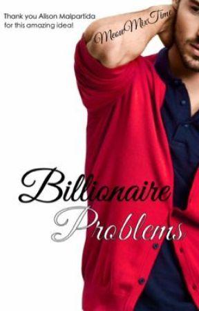 Billionaire Problems by MeowMixTime